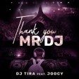 DJ Tira x Joocy - Thank You Mr DJ