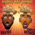 Davido x Chris Brown - Blow My Mind