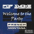 Pop Smoke x French Montana - Welcome To The Party (Remix)