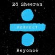 Ed Sheeran - Perfect Duet Ft Beyonce