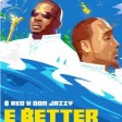 B-Red x Don Jazzy - E Better