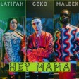 Geko x Maleek Berry x Latifah - Hey Mama